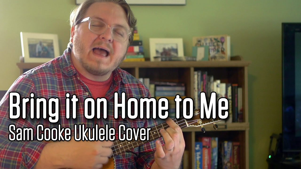 Bring it on home to me sam cooke ukulele cover by tommy day bring it on home to me sam cooke ukulele cover by tommy day hexwebz Images