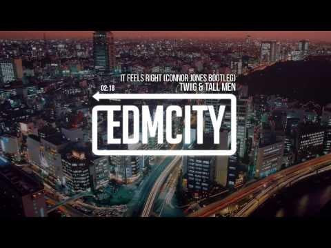 TWIIG & Tall Men - It Feels Right (Connor Jones Bootleg)
