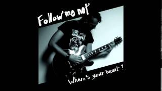 Follow Me Not - At The Moon
