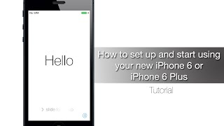 How to set up and start using your new iPhone 6 or iPhone 6 Plus