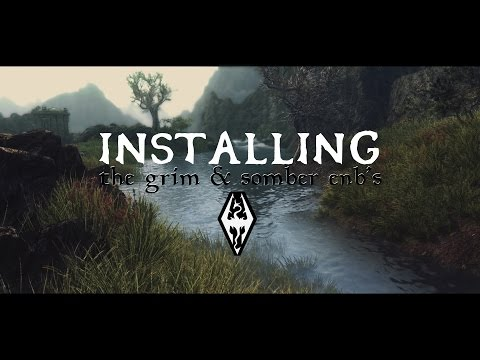 Skyrim - How To Install The Grim & Somber ENB Presets (Detailed)