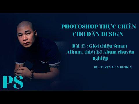 PHOTOSHOP CC : P13 Giới thiệu Smart Album , thiết kế Album chuyên nghiệp