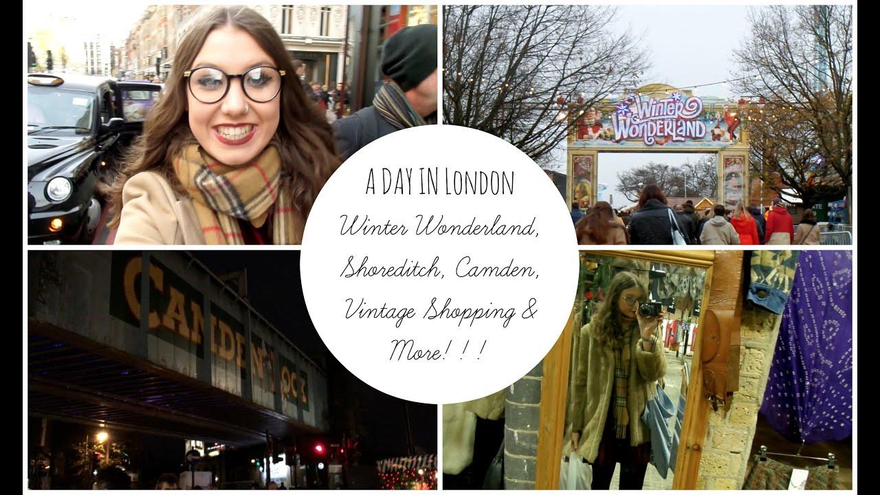 london vlog winter wonderland camden shoreditch and more