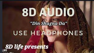 Din shagna Da (8D song)