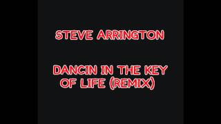 STEVE ARRINGTON - DANCIN IN THE KEY OF LIFE (REMIX)