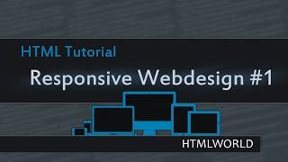 HTML Tutorial: Responsive Webdesign - Media Querys // deutsch [#1]