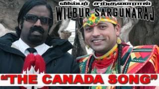 The Canada Song: Wilbur Sargunaraj Official Music Video