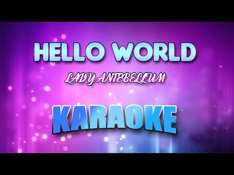 LADY ANTEBELLUM - Hello World (Karaoke Version With Lyrics)