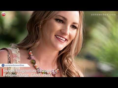 Sweet Magnolias Season 2: Plot, Release Date, Cast Production Details- US News Box Official