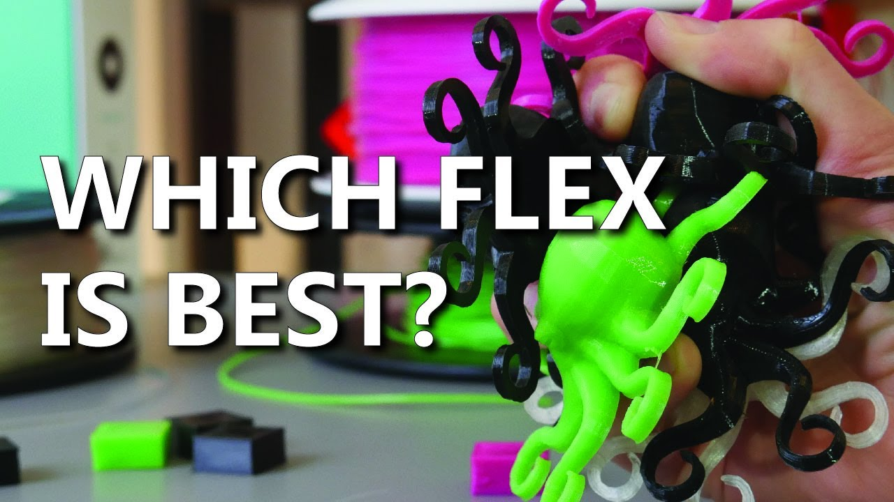Flexible 3D Printing Filaments Tested - Which Flex is Best?