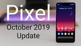 Google Pixel October 2019 Update is Out! - What's New?