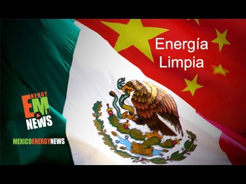 Invertirá China en energía limpia - Mexico Energy News - 04-Jul-17
