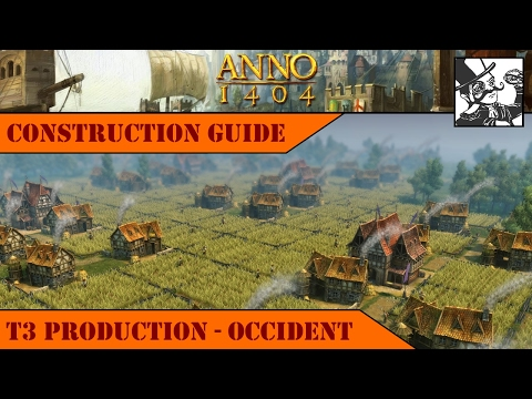 Anno 1404 - Construction Guide: T3 Production - Occident