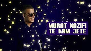 Murat Nazifi - Te kam jete
