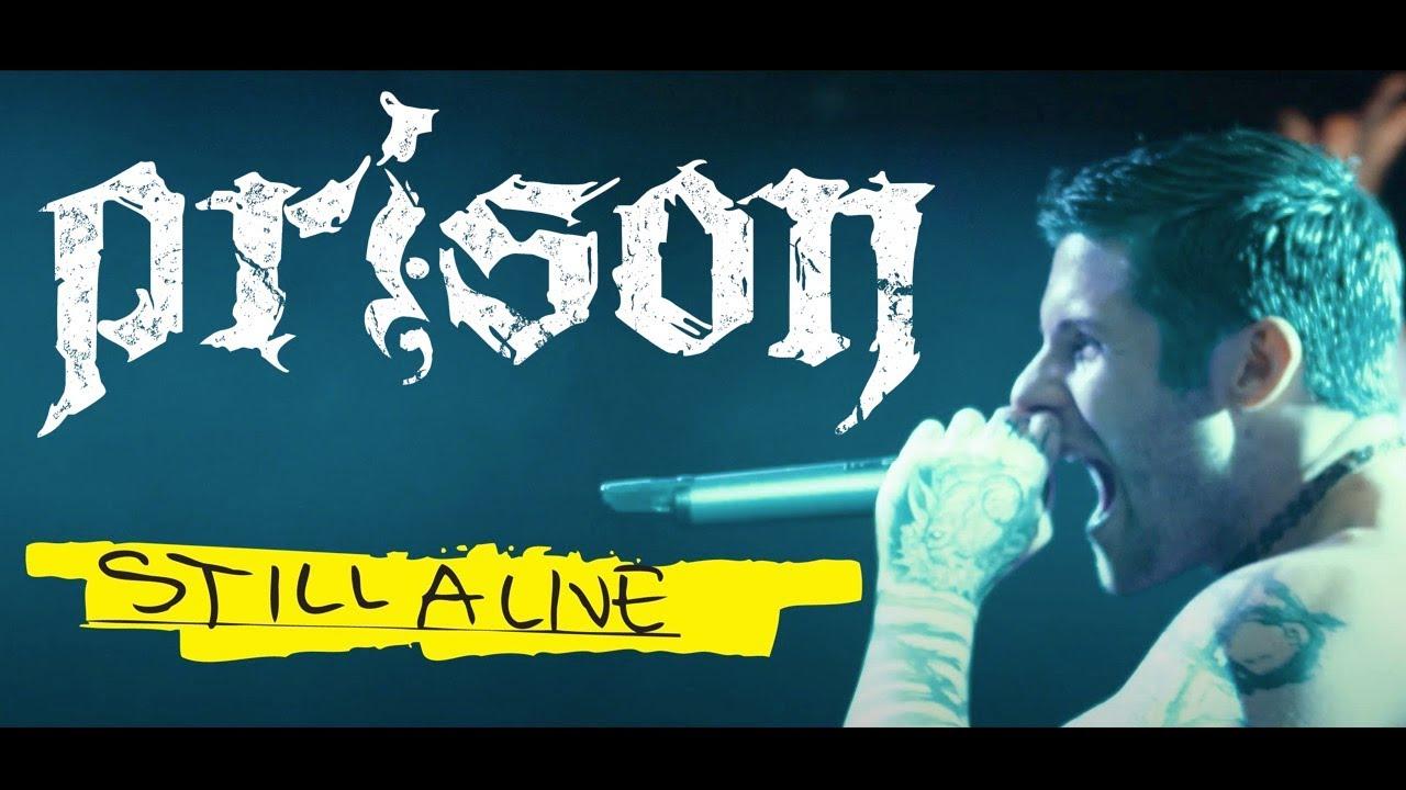 "Prison - ""Still Alive"" (Official Video)"