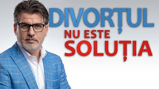 DIVORȚUL NU ESTE SOLUȚIA | Cristi Predună