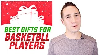 Best Gifts for Basketball Players: 2016