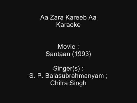 Aa Zara Kareeb Aa - Karaoke - Santaan (1993) - S. P. Balasubrahmanyam ; Chitra Singh
