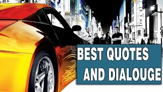 FAST AND FURIOUS;  TOKYO DRIFT QUOTES AND DIALOUGE