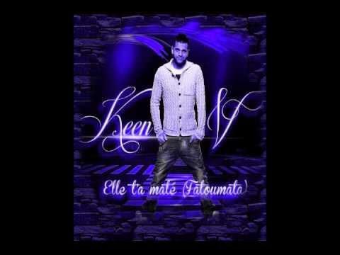 Keen'V - Elle T'a Maté (Fatoumata) version Radio