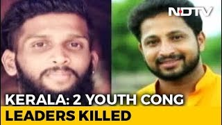 2 Youth Congress Workers Hacked To Death In Kerala: Police