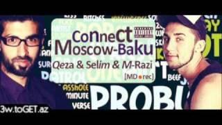 Qeza & Selim ft M-Zari-Connect Moscow-Baku(MD rec) (3w.Toget.Az).wmv