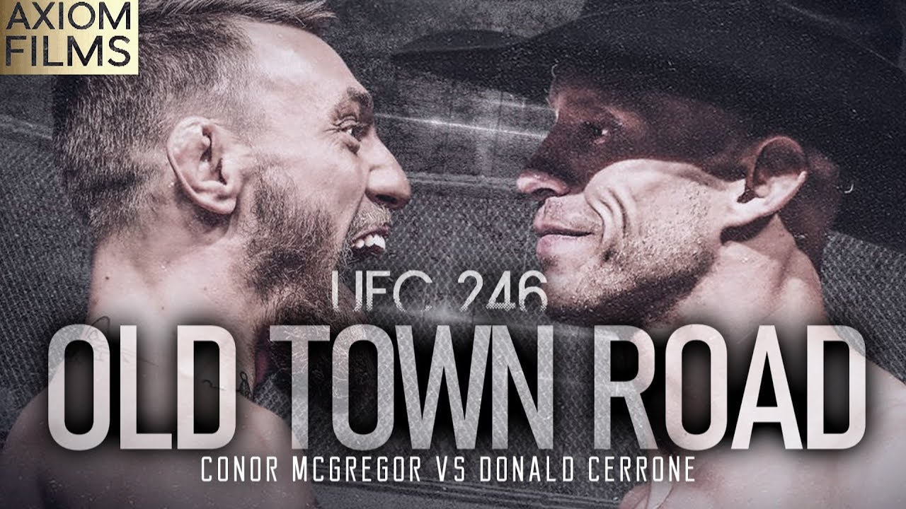 Ufc 246 Conor Mcgregor V Donald Cerrone Hd Old Town Road Promo The Notorious X Cowboy Mma Ufc