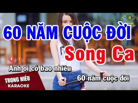 Karaoke 60 Năm Cuộc đời Song Ca Nhạc Sống Âm Thanh Chuẩn | Trọng Hiếu