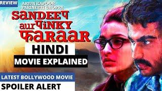 Sandeep Aur Pinky Faraar (2021) Full Movie Explained in Hindi   Latest Thriller Movie Explained