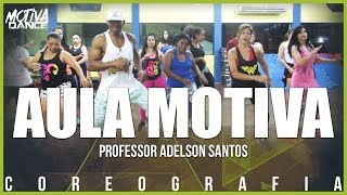 Baixar Aula Motiva Dance - #PrimeiraParte | Professor Adelson Santos