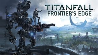 Titanfall: Frontier's Edge Gameplay Trailer [1080p] TRUE-HD QUALITY