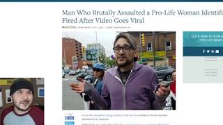 Dude KICKED Pro-Life Activist, Gets Fired For it
