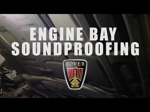 Engine Bay Soundproofing - Rover 400