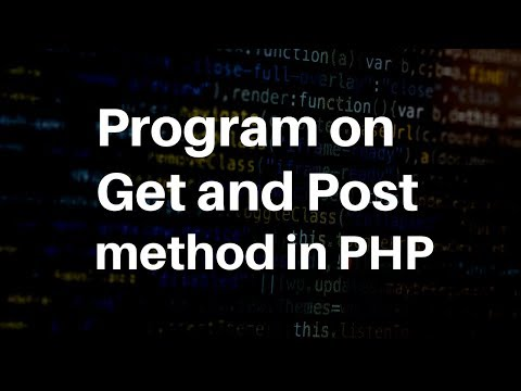 How To Use GET And POST Method In Php With Example