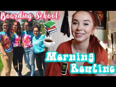 BOARDING SCHOOL MORNING ROUTINE 2018