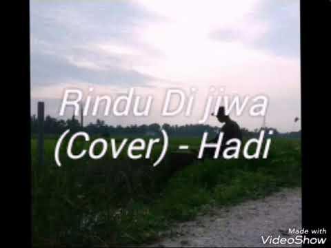 Rindu Di Jiwa - Encik Mimpi (Cover) Hadi