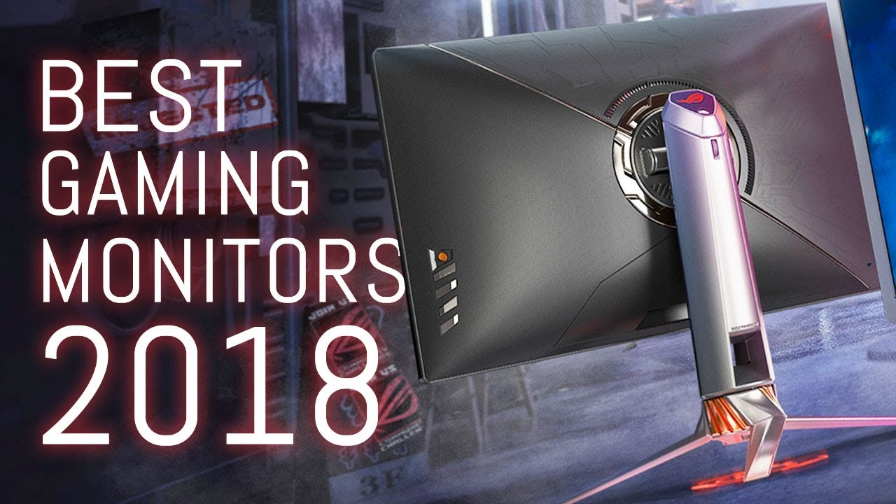 Best NEW Gaming Monitors of 2018