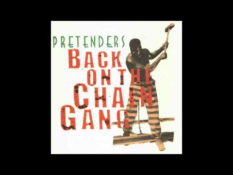The Pretenders  Back On The Chain Gang Very HQ Audio