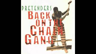 The Pretenders - Back On The Chain Gang- Very HQ Audio