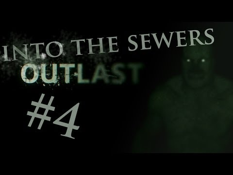 Outlast  Gameplay / Playthrough part 4 into the sewers