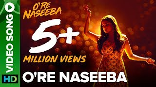 O Re Naseeba (Hindi Video Song) – Monali Thakur