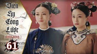Diên Hy Công Lược – Tập 61 (Lồng Tiếng) | Phim Trung Quốc