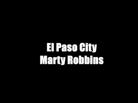 Marty Robbins - El Paso City Lyrics