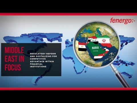 Middle East In Focus - Core Regulatory Challenges For Financial Institutions In 2018
