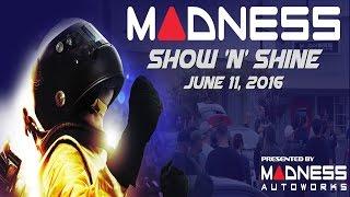 madness show n shine signal hill ca 2016
