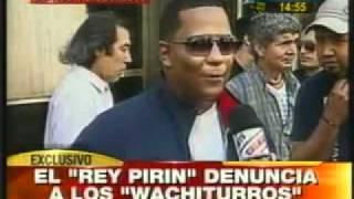 REY PIRIN VS LOS WACHITURROS Demanda Por Tema