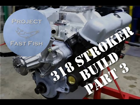Project Fast Fish: Chrysler 318 Stroker Build And Walk-through - Part 3 (Season 1: Episode 5)