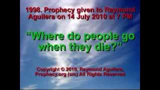 Prophecy 1998 - Where Do People Go When They Die - Raymond Aguilera