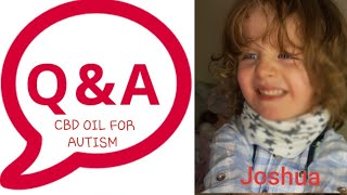 Q and A about Cbd Oil for Joshua's Autism