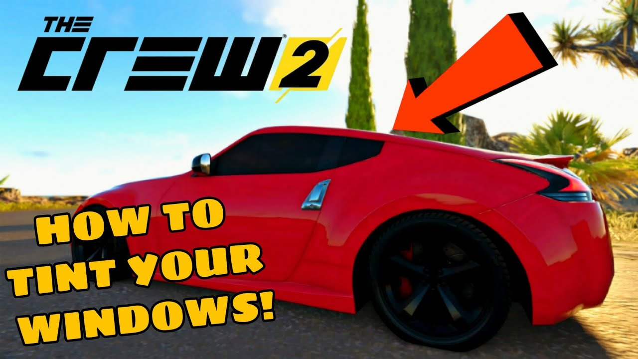 How to tint windows - The Crew 2 Tutorial (Trial and Error ...
